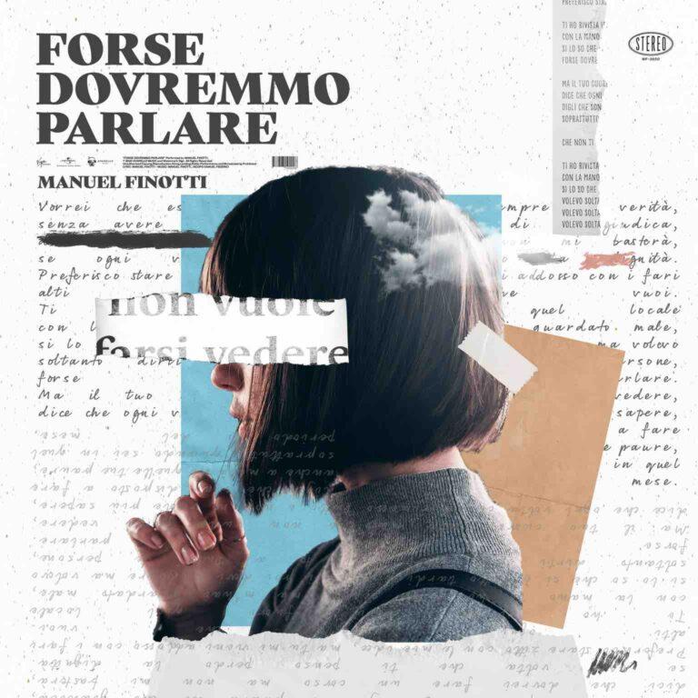 """Manuel Finotti in radio l'ultimo singolo """"Forse dovremmo parlar"""""""