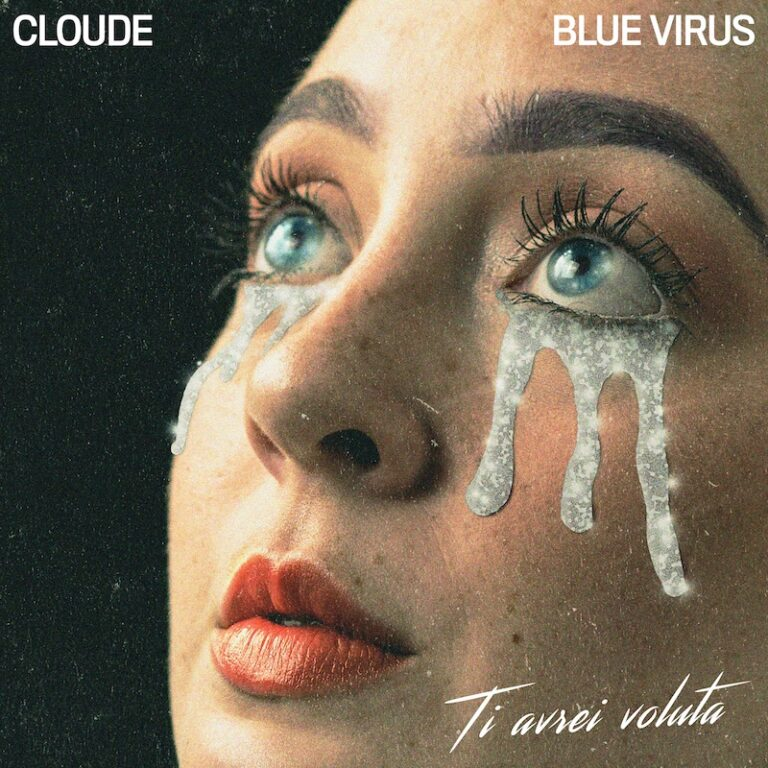 """Cloude, feat. Blue Virus in """"Ti avrei voluta"""" in radio e streaming dal 26 giugno"""