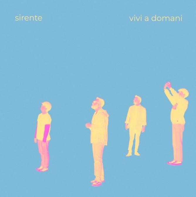 Vivi a domani, il singolo di debutto dei Sirente