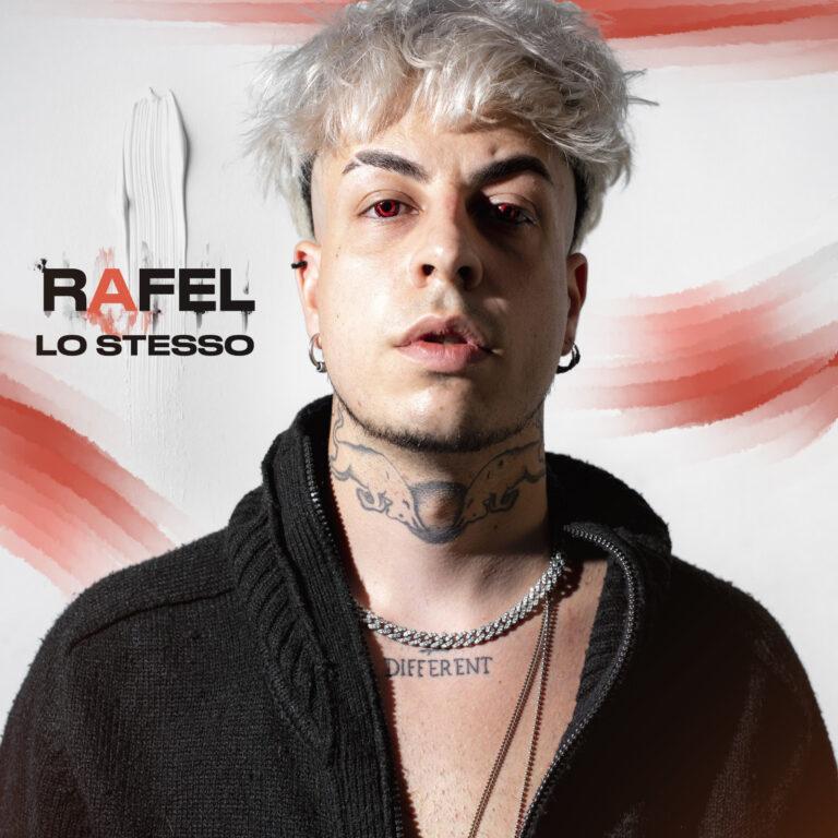 Esce in radio Lo stesso, nuovo singolo di Rafel da oggi
