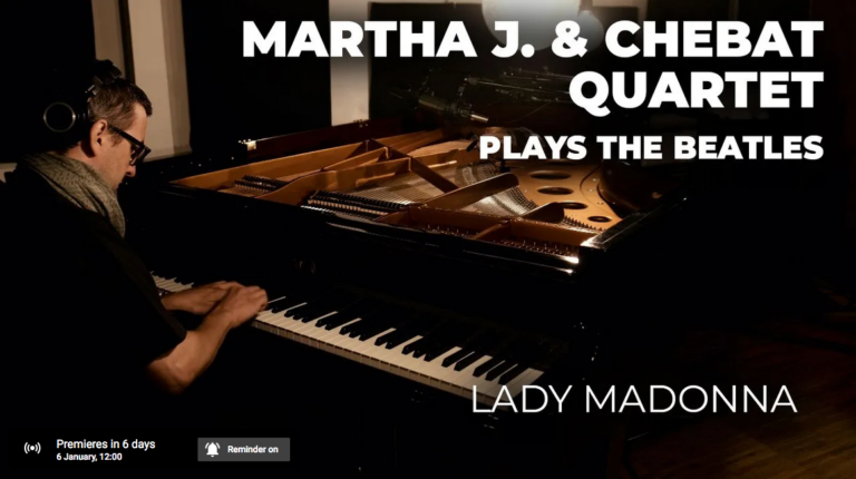 "6 GENNAIO 2021 – ESCE SU YOUTUBE IL SECONDO VIDEO DEL PROGETTO  ""MARTHA J. & CHEBAT QUARTET PLAYS THE BEATLES"""