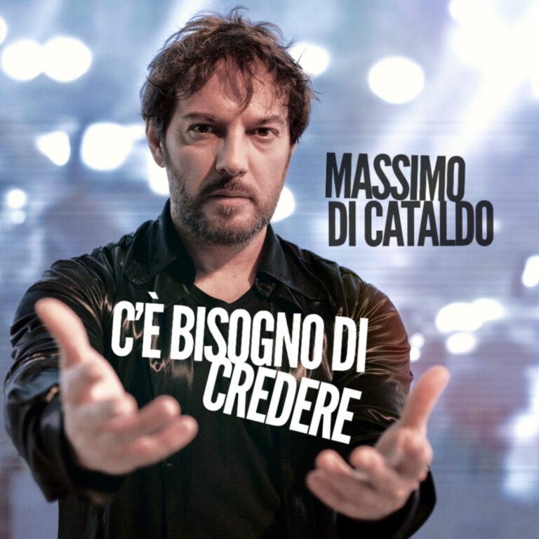 """MASSIMO DI CATALDO  Nuovo singolo  """"C'è bisogno di credere"""" In radio e sui digital da martedì 9 febbraio"""