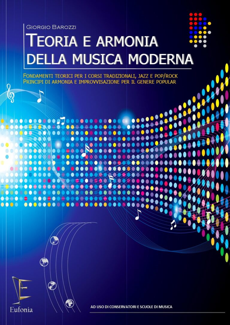 """""""TEORIA E ARMONIA DELLA MUSICA MODERNA"""" per Eufonia edizioni musicali il nuovo libro di Giorgio Barozzi, geniale artista calabrese"""