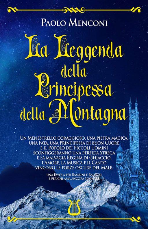 """E' disponibile su Amazon """"La leggenda della principessa della montagna"""", il nuovo libro di Paolo Menconi"""