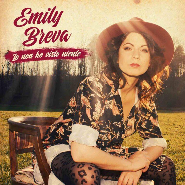 """Da oggi in radio """"IO NON HO VISTO NIENTE"""", il nuovo singolo della cantautrice EMILY BREVA"""